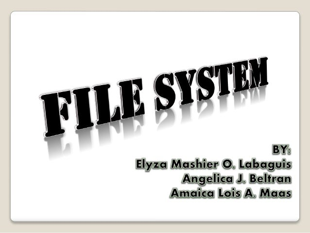 A file system (or filesystem) is used to control how information is stored and retrieved. Without a file system, informati...