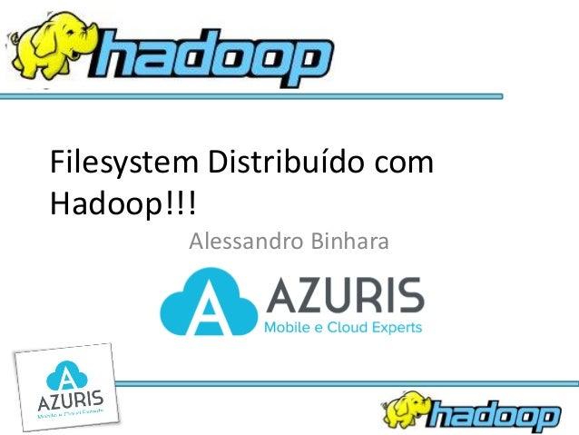 Filesystem distribuído com hadoop!!!