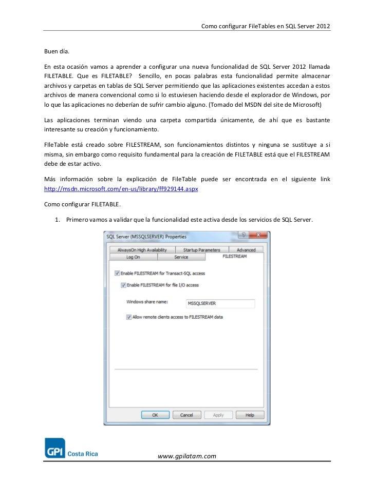 Como configurar FileTables en SQL Server 2012Buen día.En esta ocasión vamos a aprender a configurar una nueva funcionalida...