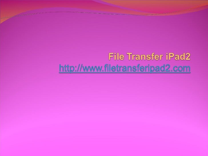 Review of File Transfer iPad2