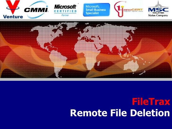 FileTrax<br />Remote File Deletion<br />GNA RESOURCES SDN BHD<br />