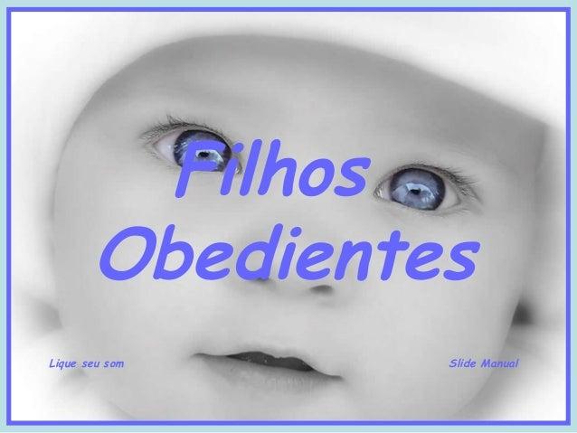 Filhos Obedientes Lique seu som Slide Manual