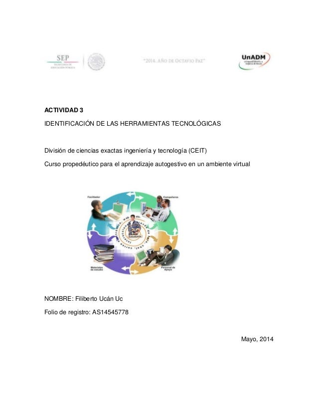 ACTIVIDAD 3 IDENTIFICACIÓN DE LAS HERRAMIENTAS TECNOLÓGICAS División de ciencias exactas ingeniería y tecnología (CEIT) Cu...