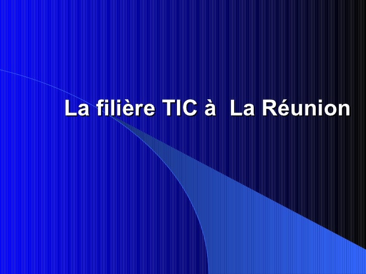 La filière TIC à La Réunion
