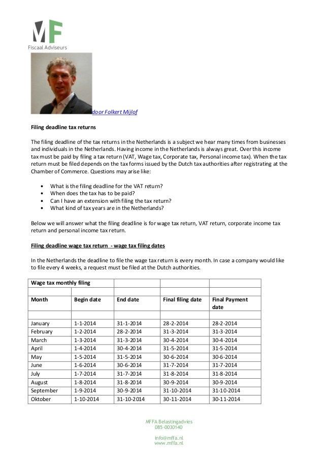 door Folkert Mijlof Filing deadline tax returns The filing deadline of the tax returns in the Netherlands is a subject we ...
