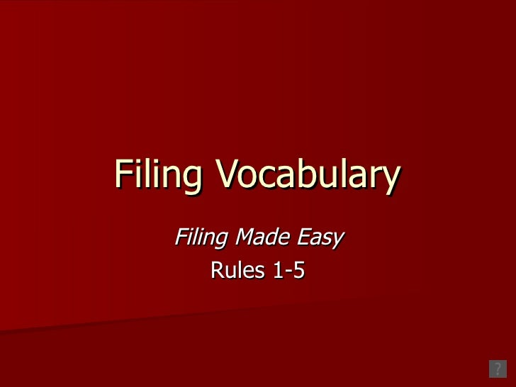 Filing Vocabulary & Rules 1 5