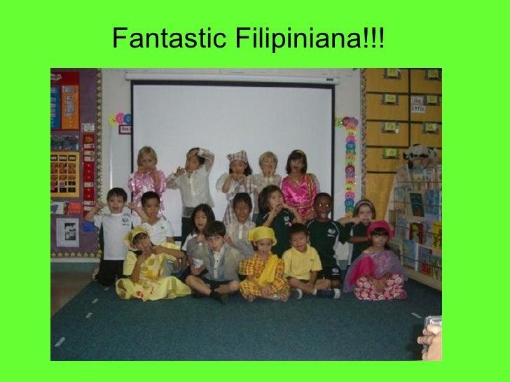 Fantastic Filipiniana!!!