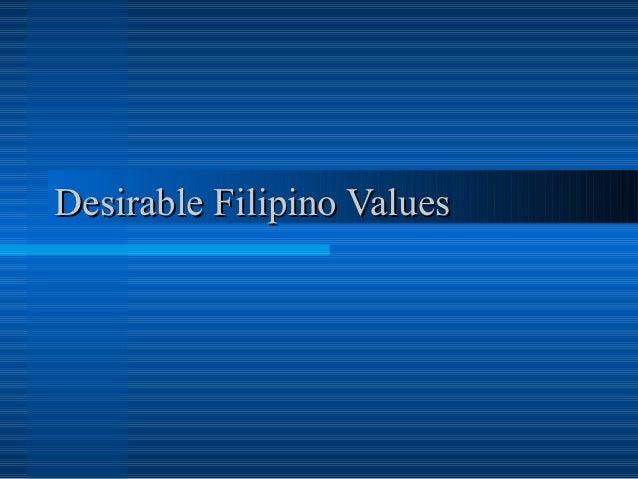 Filipino Values Ppt 3 Desirable Filipino Values