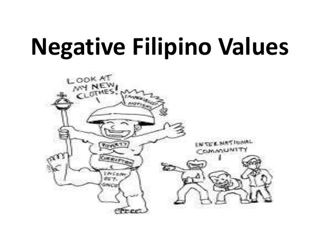 Filipino Values Education 15 Negative Filipino Values
