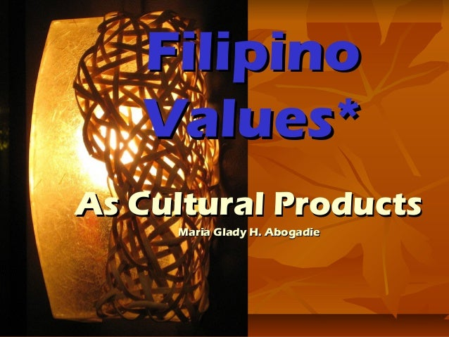 Culture Filipino Family Filipino Values as Cultural