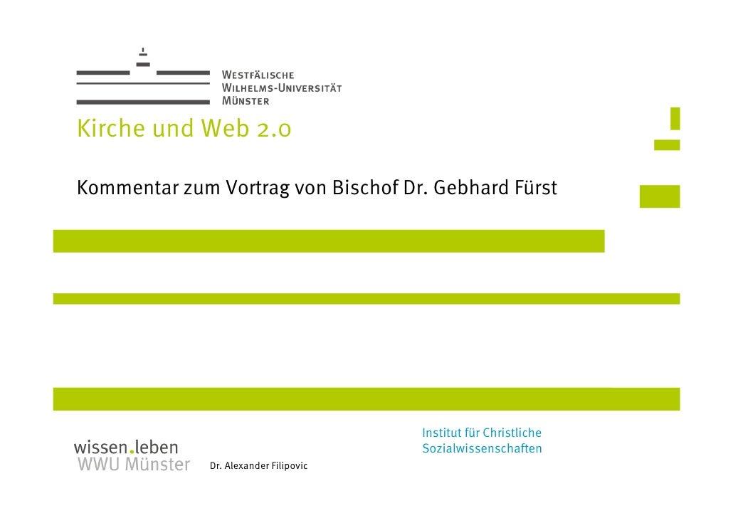 Kirche und Web 2.0  Kommentar zum Vortrag von Bischof Dr. Gebhard Fürst                                             Instit...