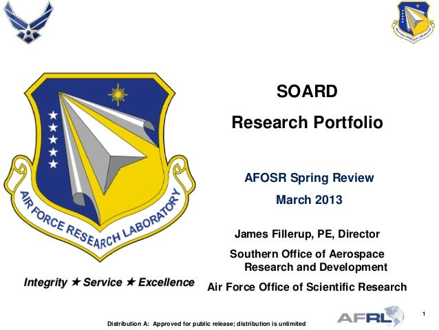 1 Integrity  Service  Excellence Distribution A: Approved for public release; distribution is unlimited SOARD Research P...