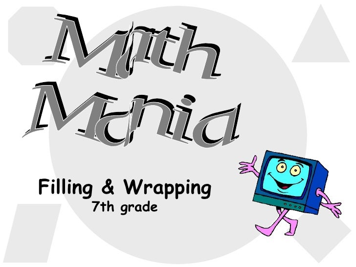 Filling & Wrapping 7th grade Math Mania