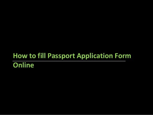 How to fill Passport Application Form  Online