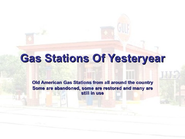 Gas StationsOfYesteryear Old American Gas Stations from all around the country Some are abandoned, some are restored and...