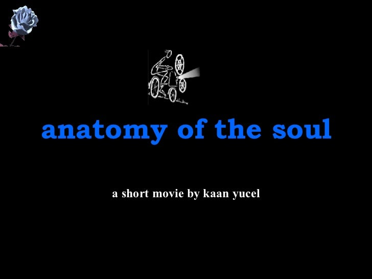 anatomy of the soul a short movie by kaan yucel