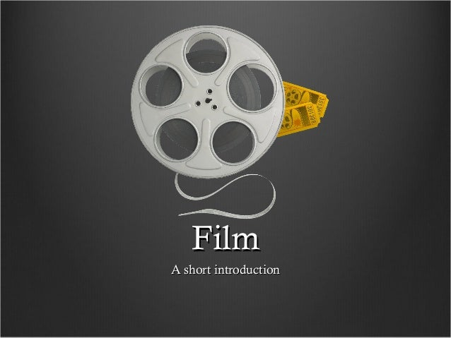 FilmFilm A short introductionA short introduction