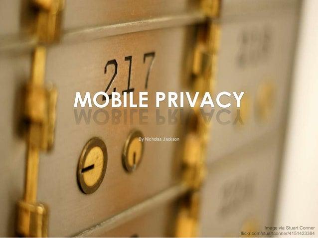 MOBILE PRIVACYBy Nicholas Jackson