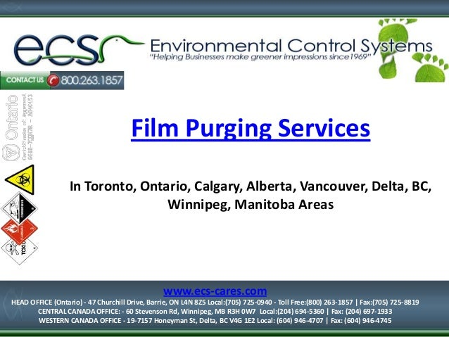 Film Purging Services In Toronto, Ontario, Calgary, Alberta, Vancouver, Delta, BC, Winnipeg, Manitoba Areas 1-877-334-7574...