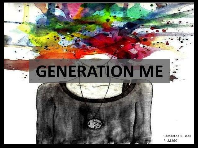 Generation Me- Film260