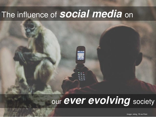 The Influence of Social Media on our Ever-Evolving Society