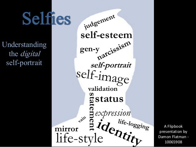 Selfies - Understanding the Digital Self-Portrait - FILM 260