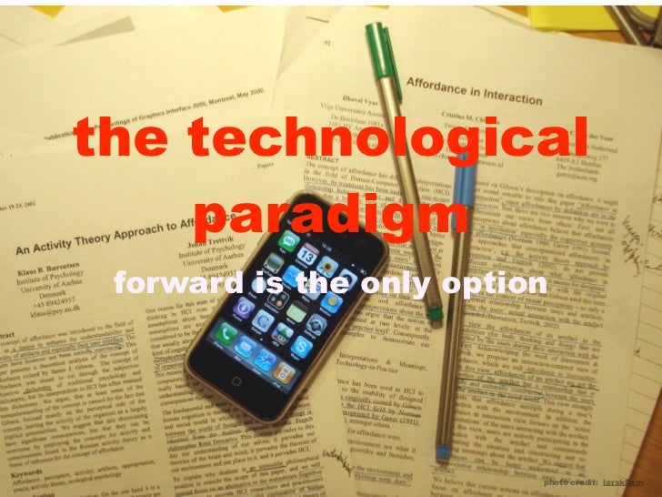 the technological    paradigm forward is the only option                          photo credit: larskflem