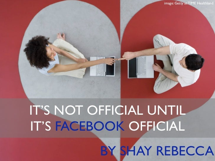 image: Getty at TIME HealthlandIT'S NOT OFFICIAL UNTILIT'S FACEBOOK OFFICIAL          BY SHAY REBECCA