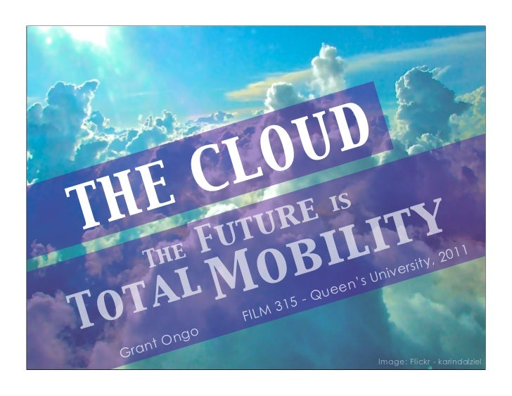 The Cloud - the Future is Total Mobility