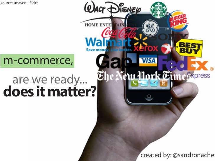 source: smayen - flickr m-commerce,       are we ready... does it matter?                          created by: @sandronache