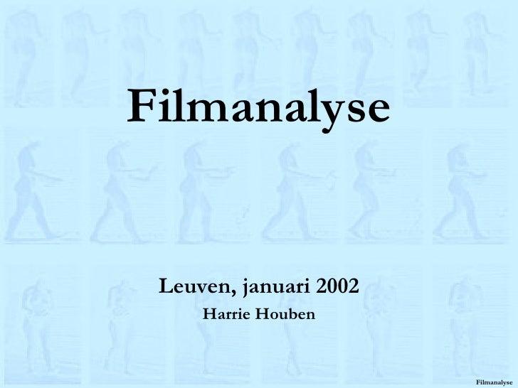 Filmanalyse Leuven, januari 2002 Harrie Houben
