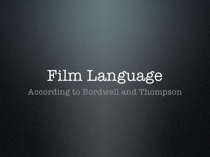 Film LanguageAccording to Bordwell and Thompson