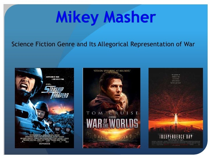Mikey Masher<br />Science Fiction Genre and Its Allegorical Representation of War<br />