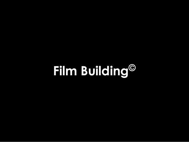 Film              Building ©Laboratorio di team buildingbasato su Me.M.O.® Cinema                 Film Building© - © 2010 ...