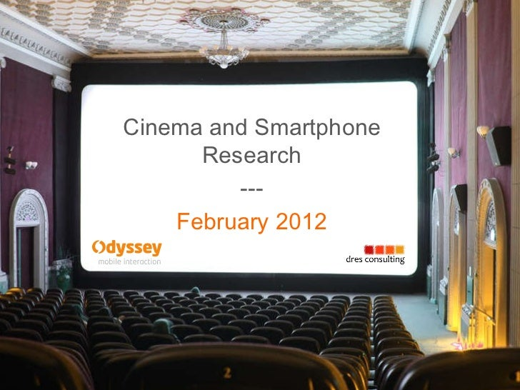 Cinema and Smartphone Research --- February 2012