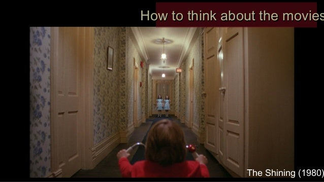How to think about the movies  The Shining (1980)