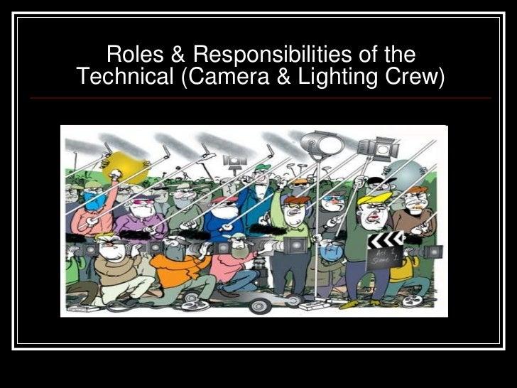 Roles & Responsibilities of theTechnical (Camera & Lighting Crew)