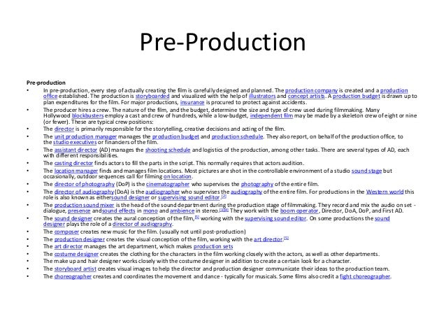 film pre production essay Pre-production producers role is to meet with all other heads of department to discuss direction of film, intent, budget and other relevant items needed before any production is to start legal documentation, planning, hiring, actors, art department.