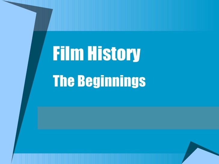 Film History The Beginnings