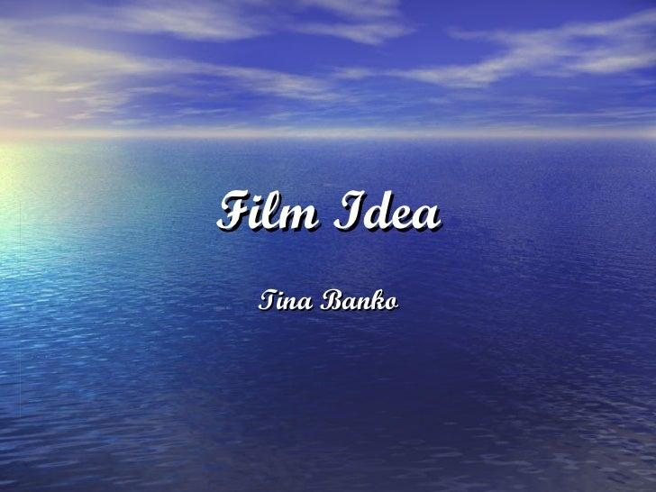 Film Idea Tina Banko