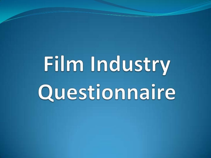 Film Industry Questionnaire<br />