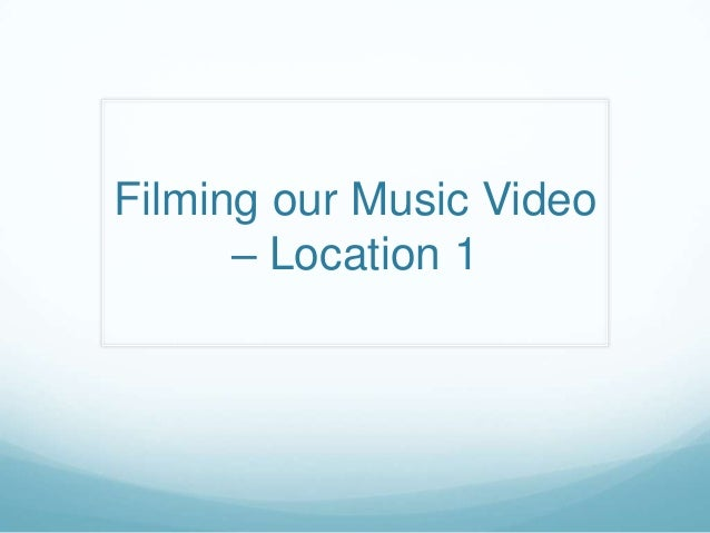 Filming our Music Video – Location 1