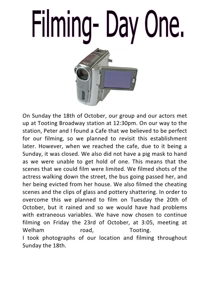 Filming- Day One. On Sunday the 18th of October, our group and our actors met up at Tooting Broadway station at 12:30pm. O...