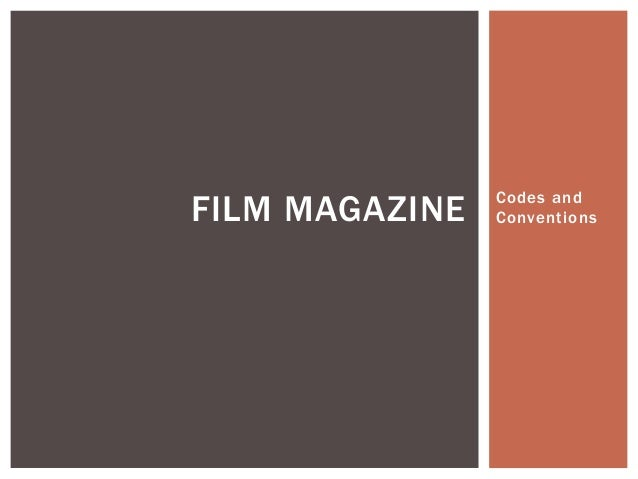Codes and ConventionsFILM MAGAZINE