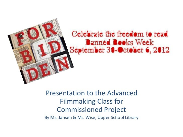 Presentation to the Advanced    Filmmaking Class for   Commissioned ProjectBy Ms. Jansen & Ms. Wise, Upper School Library