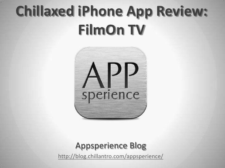 Chillaxed iPhone App Review:          FilmOn TV            Appsperience Blog      http://blog.chillantro.com/appsperience/