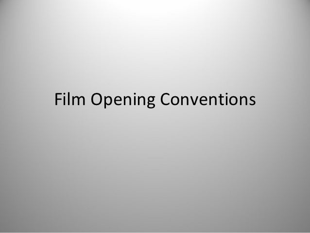 Film Opening Conventions