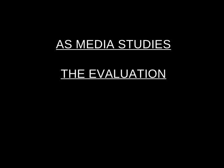 AS MEDIA STUDIES THE EVALUATION