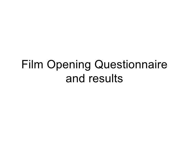 Film Opening Questionnaire and results