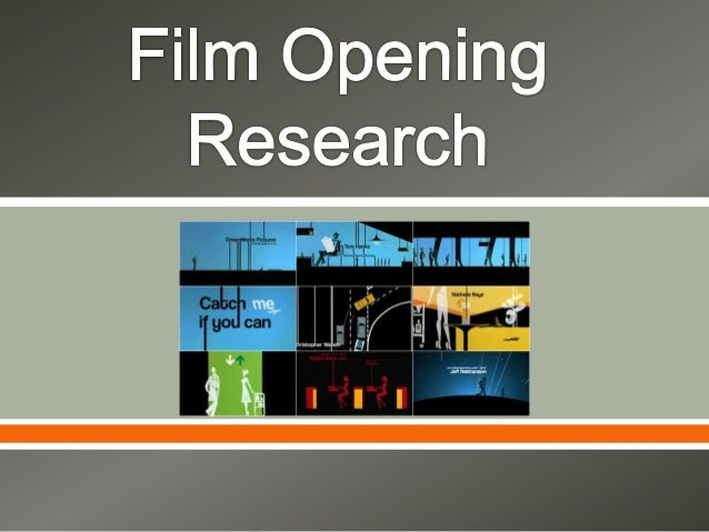 Film opening research